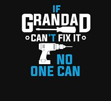 IF GRANDAD CAN'T FIX IT, NO ONE CAN! Unisex T-Shirt