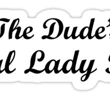 The Dude's Special Lady Friend Sticker