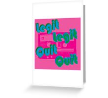 Two Legit Two Quit Greeting Card