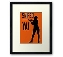 Sniped YA! Framed Print