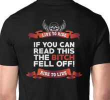 If You Can Read This Then The Bitch Fell Off -  Black Variant Unisex T-Shirt