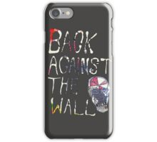 Back Against The Wall iPhone Case/Skin