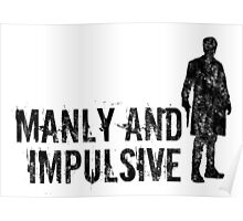 Manly & Impulsive Poster