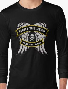Fight the Dead Fear the Living T-Shirt