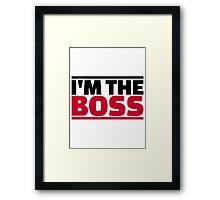 I'm the boss Framed Print