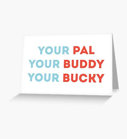 your bucky Greeting Card