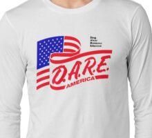 (IRONIC) DARE DRUG ABUSE RESISTANCE EDUCATION  Long Sleeve T-Shirt
