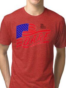 (IRONIC) DARE DRUG ABUSE RESISTANCE EDUCATION  Tri-blend T-Shirt