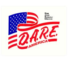 (IRONIC) DARE DRUG ABUSE RESISTANCE EDUCATION  Art Print