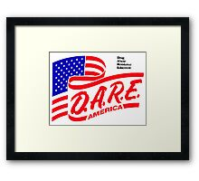 (IRONIC) DARE DRUG ABUSE RESISTANCE EDUCATION  Framed Print