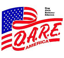 (IRONIC) DARE DRUG ABUSE RESISTANCE EDUCATION  Photographic Print
