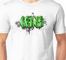 Just a crazy tag Unisex T-Shirt