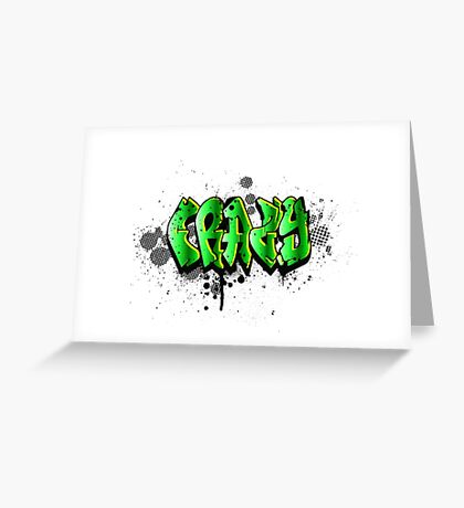 Just a crazy tag Greeting Card