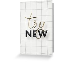 Try New Greeting Card