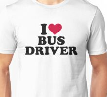 I love bus driver Unisex T-Shirt