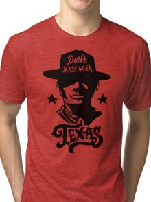 Dont Mess With Texas Tri-blend T-Shirt