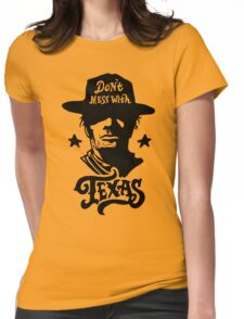 Dont Mess With Texas Womens Fitted T-Shirt