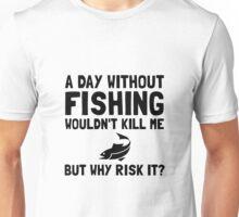Risk It Fishing Unisex T-Shirt