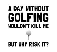 Risk It Golfing Photographic Print