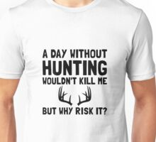 Risk It Hunting Unisex T-Shirt