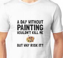 Risk It Painting Unisex T-Shirt