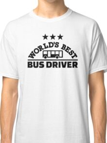 World's best bus driver Classic T-Shirt
