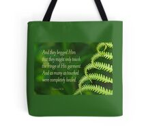 By His Fringe ~ Matthew 14:36 Tote Bag