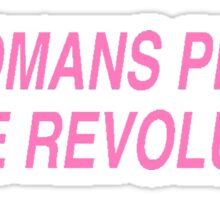 A Womans Place is the Revolution  Sticker