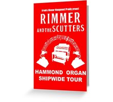 Rimmer and The Scutters Greeting Card