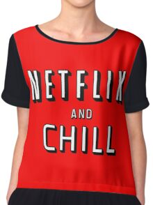 the netflix and chill Chiffon Top