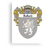 Ballard Coat of Arms/ Ballard Family Crest Canvas Print