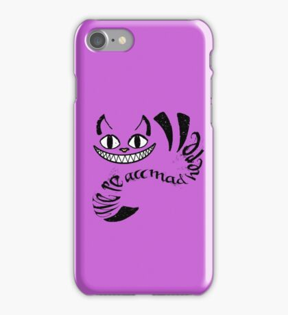 Cheshire Cat - We're all mad here iPhone Case/Skin