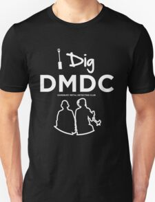 I dig the DMDC Unisex T-Shirt