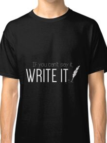 Writing urges #1 Classic T-Shirt