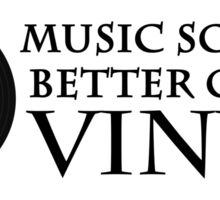 Music Sounds Better on Vinyl Sticker