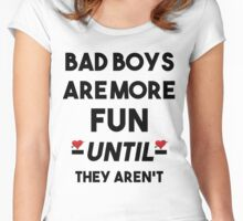 Mary's Tee's: Bad Boys Are More Fun Until They Aren't  Women's Fitted Scoop T-Shirt
