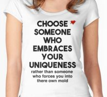 Mary's Tee's: Choose Someone Who Embraces Your Uniqueness  Women's Fitted Scoop T-Shirt