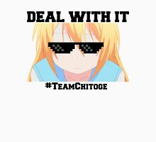 Team Chitoge Shirt #2 Deal with it Unisex T-Shirt