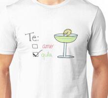 te amo, tequila Unisex T-Shirt