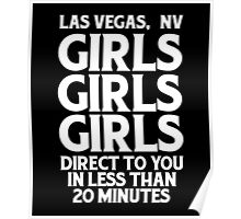 Funny Las Vegas Tee Party Fans Club, Girls Girls Direct To You In Less Than 20 Minutes Poster