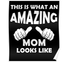 Funny Mothers Day Quotes Gift, Amazing Mom Look like Poster