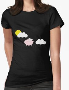 When Pigs Fly Womens Fitted T-Shirt