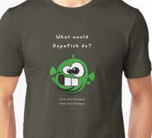 What would Dopefish do? Unisex T-Shirt