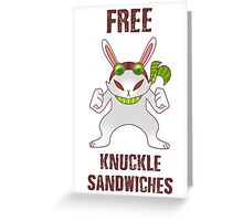 Free Knuckle Sandwiches Greeting Card