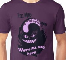 Cheshire Cat: We're All Mad Here! Unisex T-Shirt