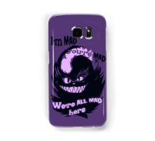 Cheshire Cat: We're All Mad Here! Samsung Galaxy Case/Skin