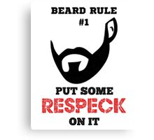 Put Some Respeck on the Beard Canvas Print