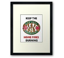 Keep the Home Fires Burning Framed Print