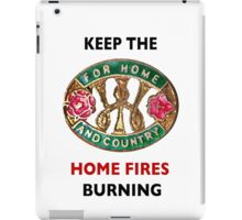 Keep the Home Fires Burning iPad Case/Skin