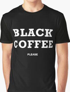 BLACK COFFEE PLEASE Graphic T-Shirt